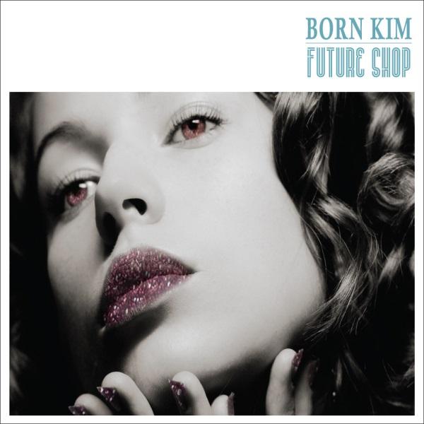 Born Kim - Future Shop