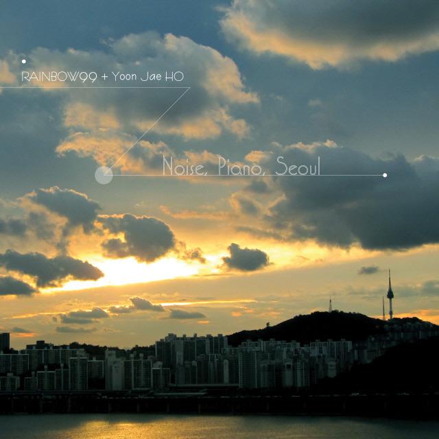 Rainbow99 and Yoon Jae-ho - Noise, Piano, Seoul
