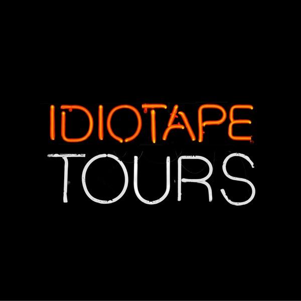 Idiotape - Tours