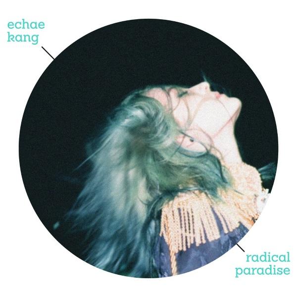 Echae Kang - Radical Paradise